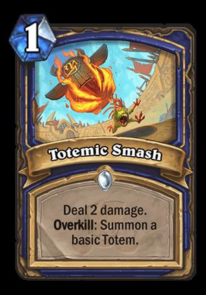 Totemic Smash Card